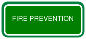 Prevention is the Best Way to Fight Fire!